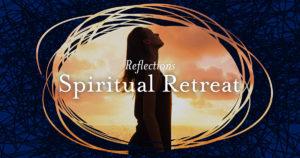 Reflections - Spiritual Retreat