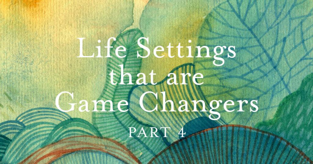 Life Settings Part 4