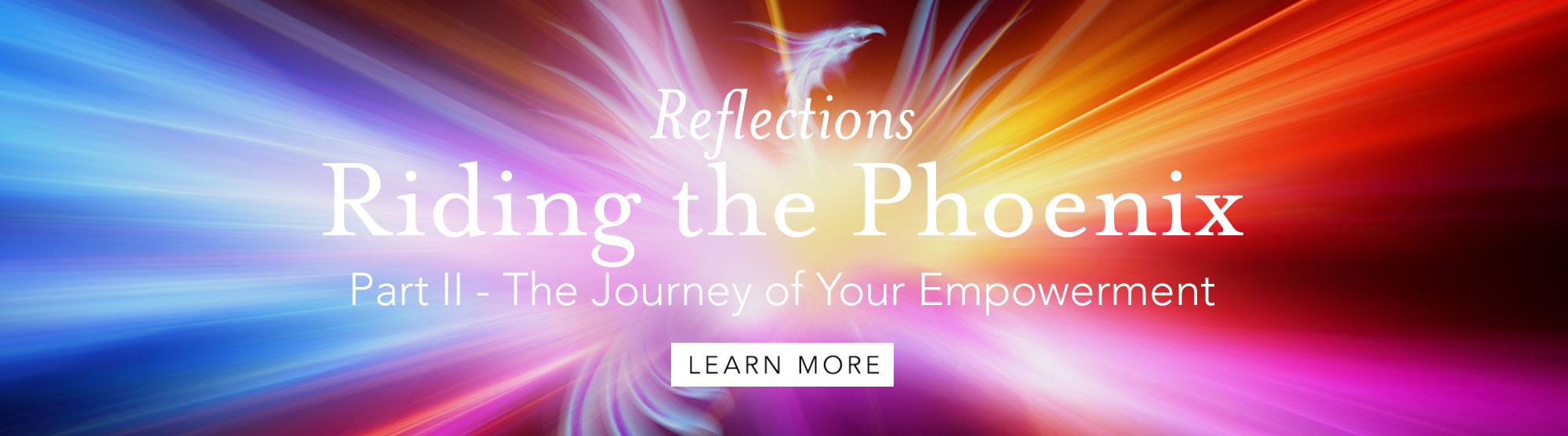 Riding the Phoenix Part II - The Journey of Your Empowerment