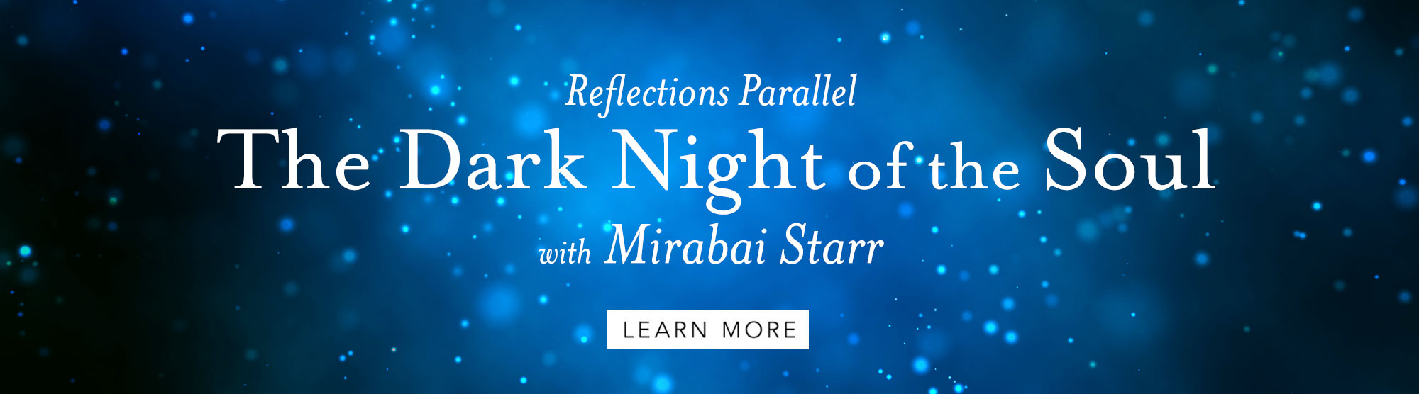 Reflections Parallel: The Dark Night of the Soul with Mirabai Starr
